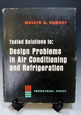 Tested Solutions to Design Problems in Air Conditioning and Refrigeration 1966