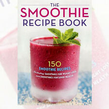 The Smoothie Recipe Book For Weight Loss and Smoothies for Good Health New