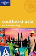 Lonely Planet Southeast Asia: On a Shoestring by China Williams, Dan Eldridge,