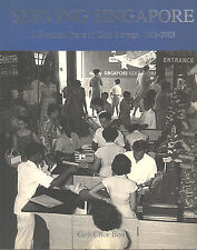 Serving Singapore: A Hundred Years of Cold Storage, 1903-2003 - Goh Chor Boon