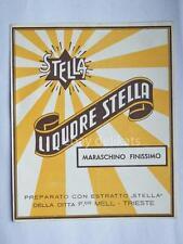 Vecchia etichetta old label LIQUORE STELLA MARASCHINO F.co MELL Trieste