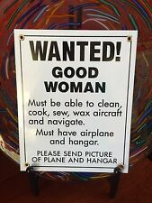 "humorous porcelain sign ""GOOD WOMAN WANTED, MUST HAVE AIRPLANE & HANGAR"""