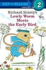 Richad Scarry's Lowly Worm Meets the Early Bird by Scarry, Richard