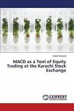 Macd As a Tool of Equity Trading at the Karachi Stock Exchange by Waheed...