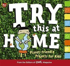 Try This at Home: Planet-friendly Projects for Kids