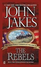 The Rebels (Kent Family Chronicles Volume 2), John Jakes, Acceptable Book