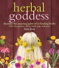 Herbal Goddess: Discover the Amazing Spirit of 12 Healing Herbs w/Teas Potions+