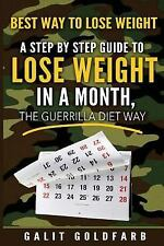 Best Way to Lose Weight : A Step-By-Step Guide to Lose Weight in a Month the...