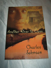 Another River to Cross  by Gospel Musician Charles Johnson SIGNED 2002 PB
