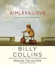 Aimless Love: A Selection of Poems, Collins, Billy, Good Books