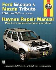 Haynes Ford Escape and Mazda Tribute 2001 Thru 2003 : All Models by J. H....