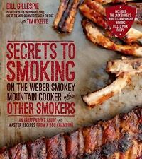 Secrets to Smoking on the Weber Smokey Mountain Cooker and Other Smokers : An...