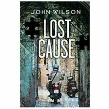 Seven (the Series): Lost Cause by John Wilson (2012, Paperback)