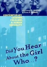 Did You Hear About The Girl Who . . . ?: Contemporary Legends, Folklore, and Hum