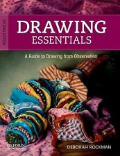Drawing Essentials : A Guide to Drawing from Observation by Deborah A. Rockman