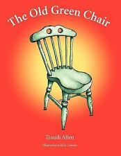 The Old Green Chair by Traudi Allen (2012, Paperback)
