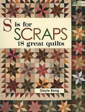 S Is for Scraps : 18 Great Quilts by Gayle Bong (2010, Paperback)