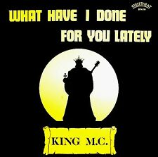 """12"""" - King M.C. - What Have I Done For You.(RAP) NUEVO - NEW, STOCK STORE LISTEN"""