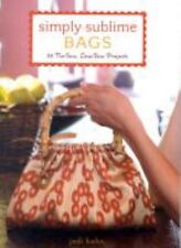 Simply Sublime Bags: 30 No-Sew, Low-Sew Projects by Kahn, Jodi, Good Book