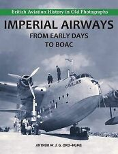Imperial Airways - From Early Days to BOAC by Arthur W. J. G. Ord-Hume...