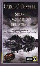 SUSAN A FACCIA IN GIU' NELLA  NEVE - ROMANZO DI CAROL O'CONNELL (PIEMME POCKET)