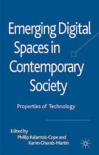 Emerging Digital Spaces in Contemporary Society: Properties of Technology, , Exc