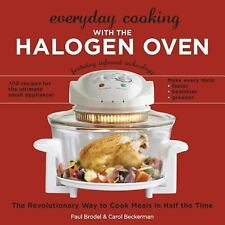 Everyday Cooking with the Halogen Oven, The Revolutionary Way to Cook Meals in H