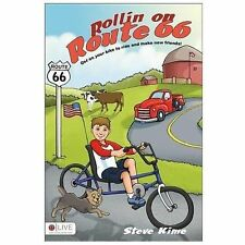 Rollin on Route 66 : Get on Your Bike to Ride and Make New Friends! by Steve...