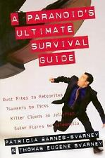 A Paranoid's Ultimate Survival Guide: Dust Mites to Meteorites, Tsunam-ExLibrary