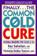 Finally...the Common Cold Cure: Natural Remedies for Colds and Flu