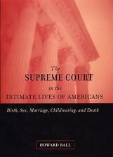 The Supreme Court in the Intimate Lives of Americans: Birth, Sex, Marriage, Chil