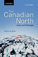 The Canadian North: Issues and Challenges, Fourth Edition-ExLibrary