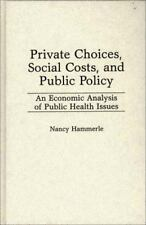 Private Choices, Social Costs, and Public Policy: An Economic Analysis of Public