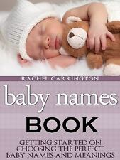 Baby Names Book: Getting Started on Choosing the Perfect Baby Names and Meanings