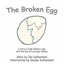 The Broken Egg : A story to help children cope with the loss of a younger...