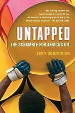 Untapped : The Scramble for Africa's Oil by John Ghazvinian (2008, Paperback)