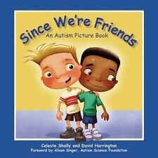 Since We're Friends: An Autism Picture Book, Shally, Celeste