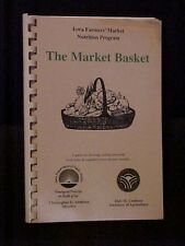 The Market Basket, Iowa Farmers' Market Nutrition Program and Cookbook
