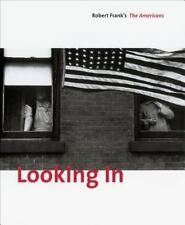 Looking In : Robert Frank's the Americans by Robert Frank Expanded Edition