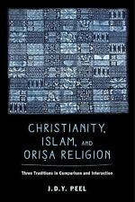 Christianity, Islam, and Orisa-Religion: Three Traditions in Comparison and Inte