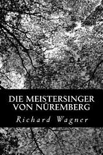Die Meistersinger Von N�remberg by Richard Wagner (2012, Paperback)