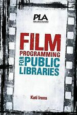 FILM PROGRAMMING FOR PUBLIC LIBRARIES - KATI IRONS (PAPERBACK) NEW