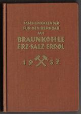 Taschenkalender Für Den Bergbau Auf Braunkohle-Erz-Salz-Erdöl 1957 / Karl Markle