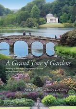 A Grand Tour of Gardens: Traveling in Beauty through Western Europe an-ExLibrary
