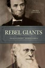 Rebel Giants: The Revolutionary Lives of Abraham Lincoln and Charles Darwin