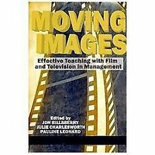 Moving Images : Effective Teaching with Film and Television in Management by...