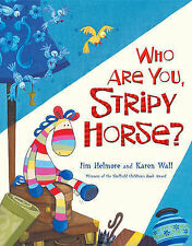 Who are You, Stripy Horse?, Jim Helmore