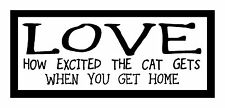 Love..How Excited The Cat Gets...Fun Unique Cat Magnet for Fridge or Car..New!
