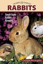 Hobby Farms - Rabbits : Small-Scale Rabbit Keeping by Virginia Parker Guidry...