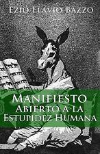 Manifiesto abierto a la estupidez Humana by Ezio Flavio Bazzo (1979, Paperback)